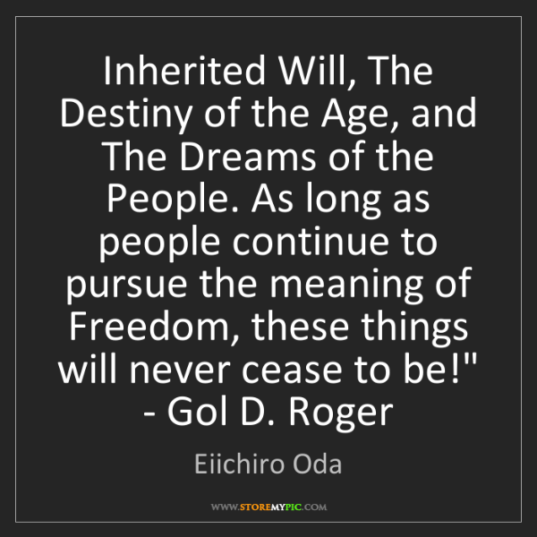Eiichiro Oda: 'Inherited Will, The Destiny of the Age, and The Dreams...