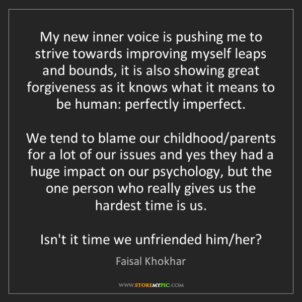 Faisal Khokhar: My new inner voice is pushing me to strive towards improving...