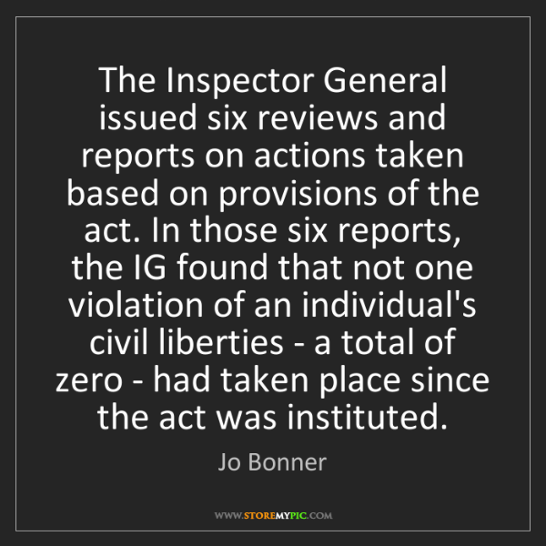 Jo Bonner: The Inspector General issued six reviews and reports...
