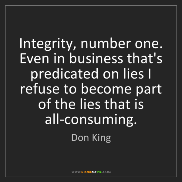 Don King: Integrity, number one. Even in business that's predicated...