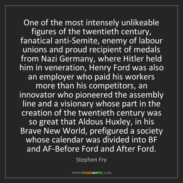 Stephen Fry: One of the most intensely unlikeable figures of the twentieth...