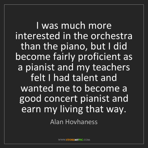 Alan Hovhaness: I was much more interested in the orchestra than the...