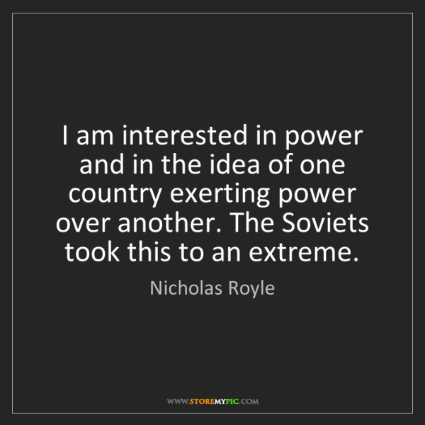 Nicholas Royle: I am interested in power and in the idea of one country...