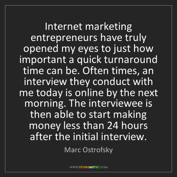 Marc Ostrofsky: Internet marketing entrepreneurs have truly opened my...