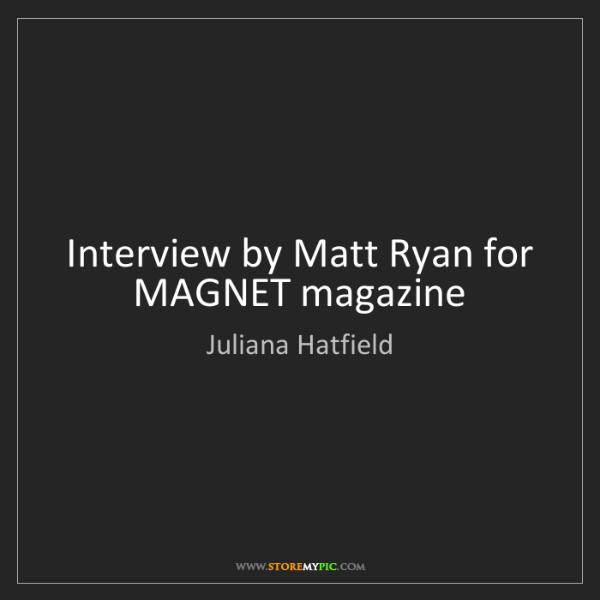 Juliana Hatfield: Interview by Matt Ryan for MAGNET magazine
