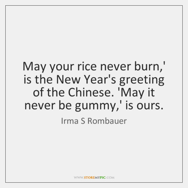 May your rice never burn,' is the New Year's greeting of ...