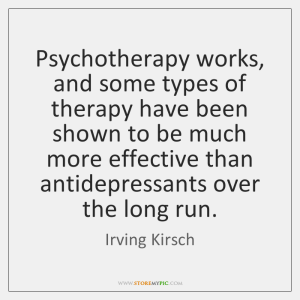 Psychotherapy works, and some types of therapy have been shown to be ...
