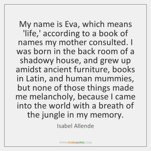My name is Eva, which means 'life,' according to a book ...
