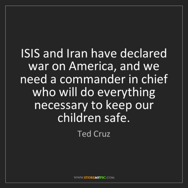 Ted Cruz: ISIS and Iran have declared war on America, and we need...
