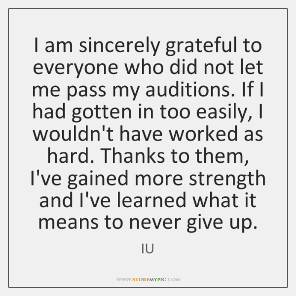 I am sincerely grateful to everyone who did not let me pass ...
