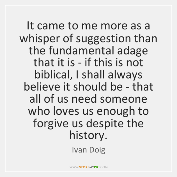 It came to me more as a whisper of suggestion than the ...
