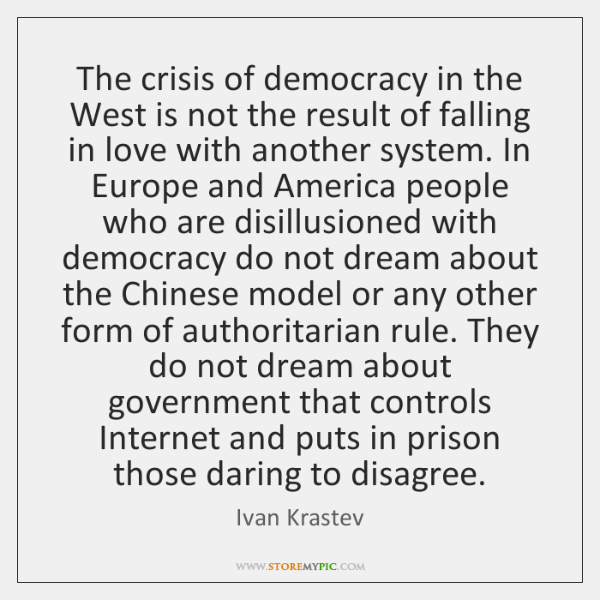 The crisis of democracy in the West is not the result of ...