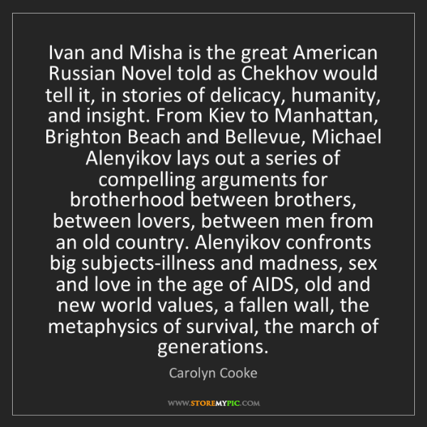 Carolyn Cooke: Ivan and Misha is the great American Russian Novel told...