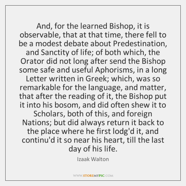 And, for the learned Bishop, it is observable, that at that time, ...