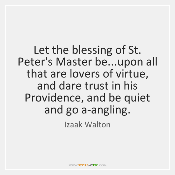Let the blessing of St. Peter's Master be...upon all that are ...