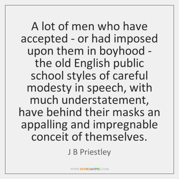 A lot of men who have accepted - or had imposed upon ...