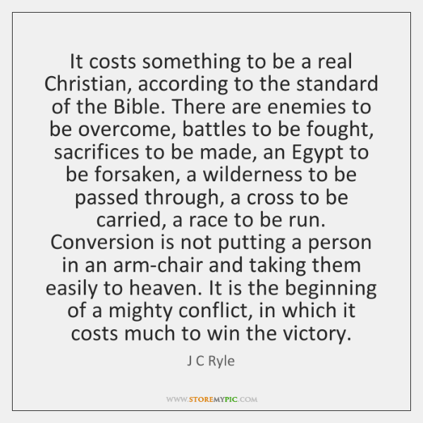 It costs something to be a real Christian, according to the standard ...