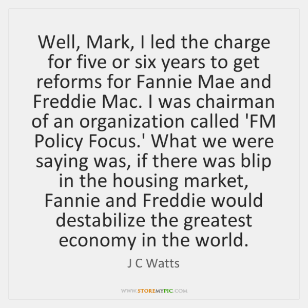 Well, Mark, I led the charge for five or six years to ...
