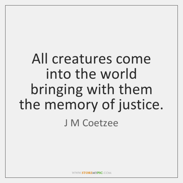 All creatures come into the world bringing with them the memory of ...