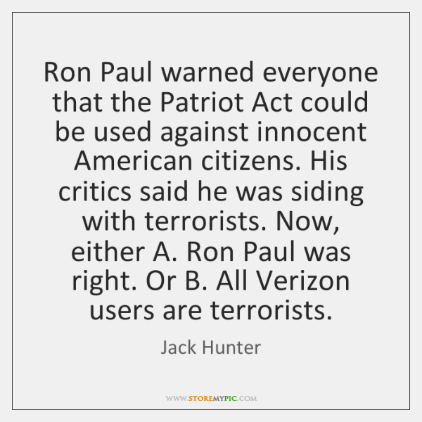 Ron Paul warned everyone that the Patriot Act could be used against ...