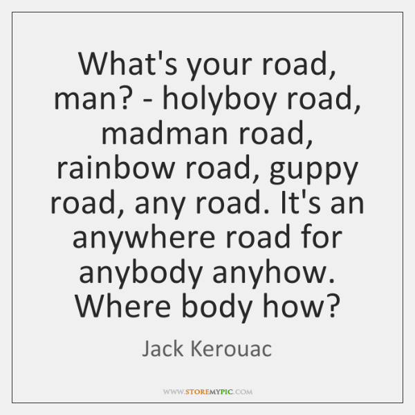 What's your road, man? - holyboy road, madman road, rainbow road, guppy ...