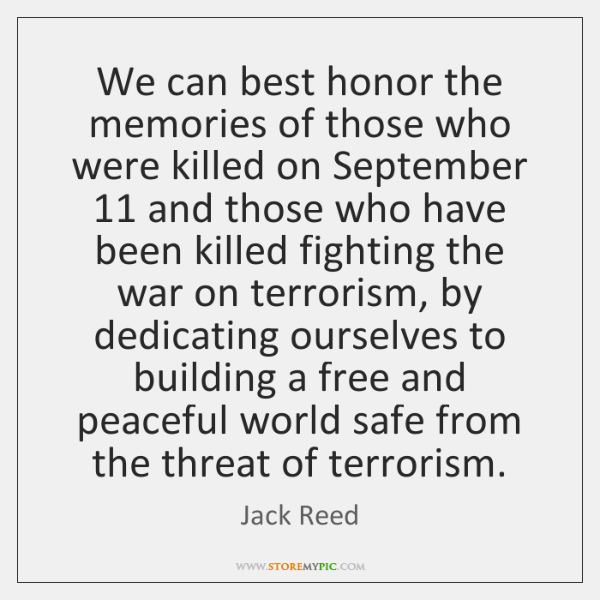 We can best honor the memories of those who were killed on ...
