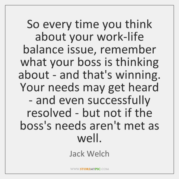 So every time you think about your work-life balance issue, remember what ...