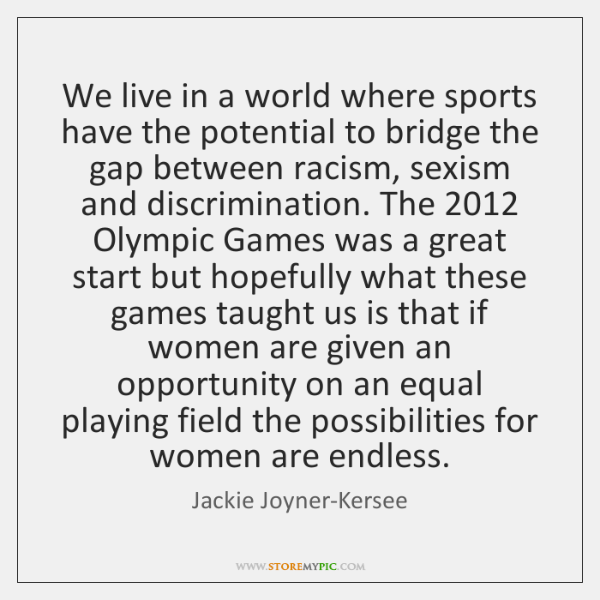We live in a world where sports have the potential to bridge ...