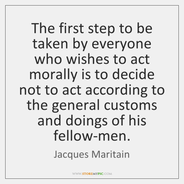 The first step to be taken by everyone who wishes to act ...