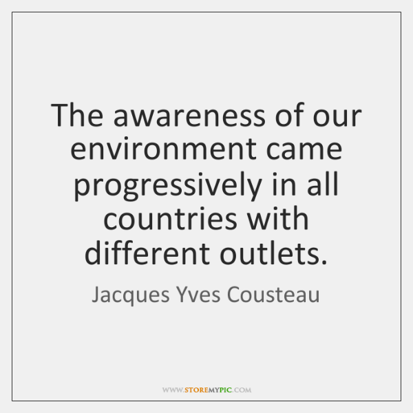 The awareness of our environment came progressively in all countries with different ...