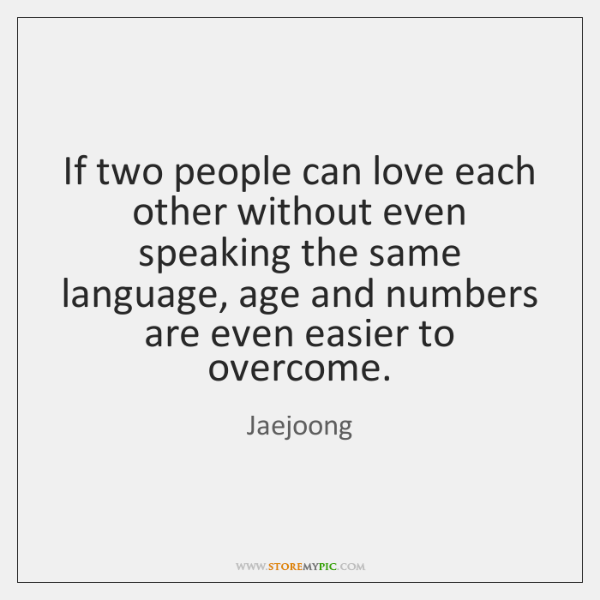 If two people can love each other without even speaking the same ...