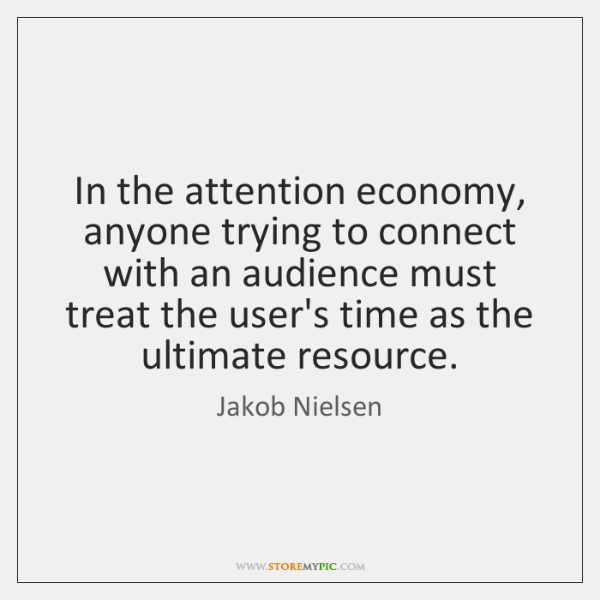 In the attention economy, anyone trying to connect with an audience must ...