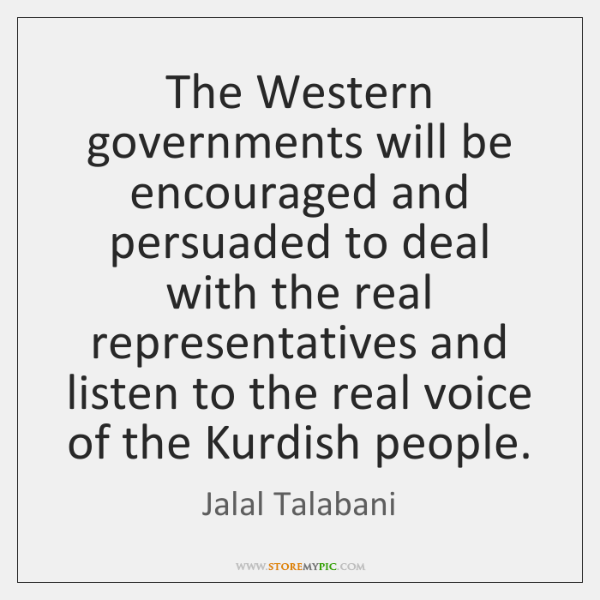 The Western governments will be encouraged and persuaded to deal with the ...