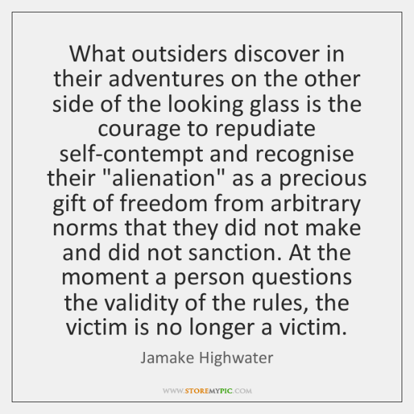 What outsiders discover in their adventures on the other side of the ...
