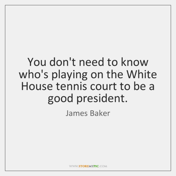 You don't need to know who's playing on the White House tennis ...