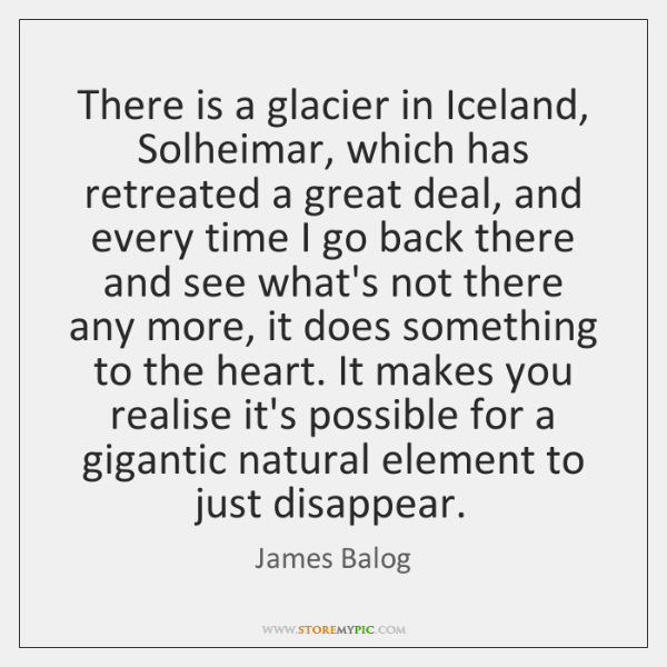 There is a glacier in Iceland, Solheimar, which has retreated a great ...
