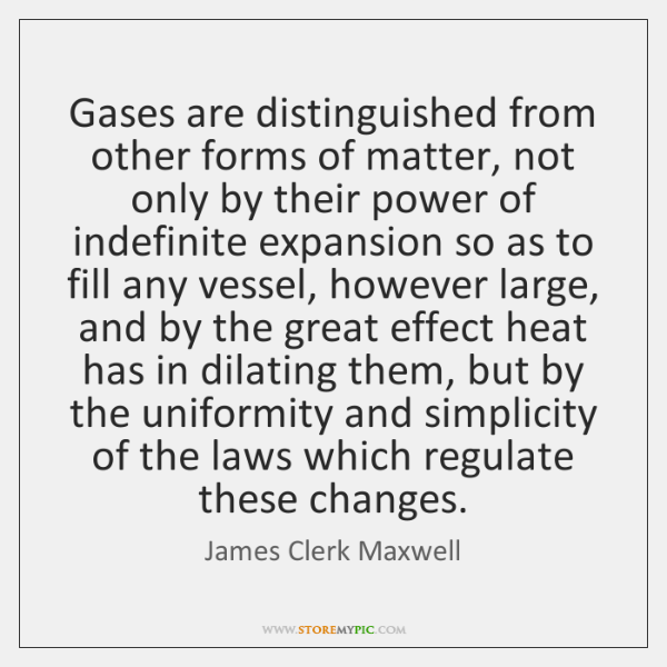 Gases are distinguished from other forms of matter, not only by their ...