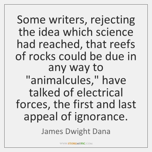 Some writers, rejecting the idea which science had reached, that reefs of ...