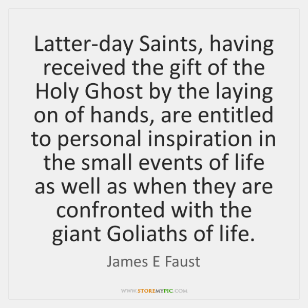 Latter-day Saints, having received the gift of the Holy Ghost by the ...