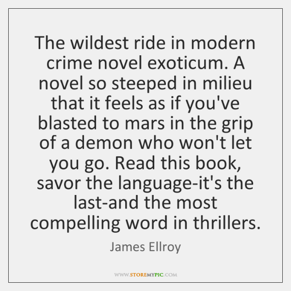 The wildest ride in modern crime novel exoticum. A novel so steeped ...