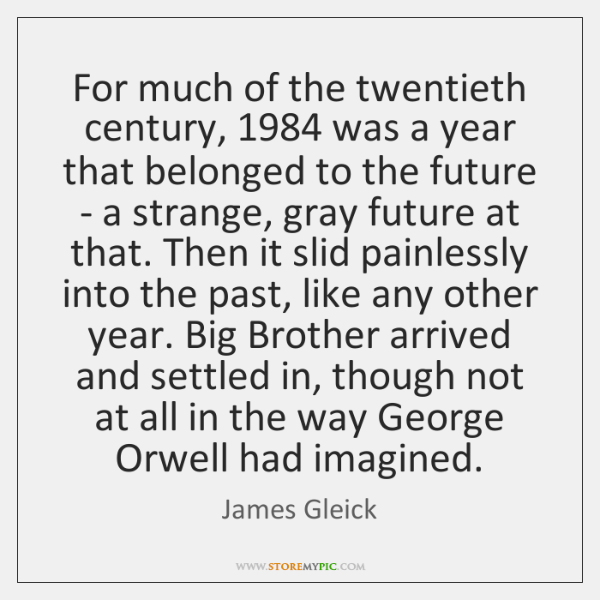 For much of the twentieth century, 1984 was a year that belonged to ...