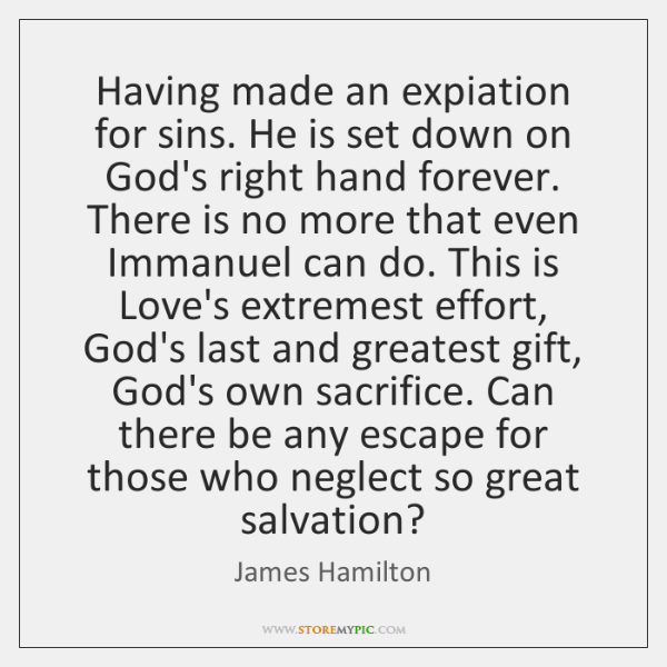 Having made an expiation for sins. He is set down on God's ...