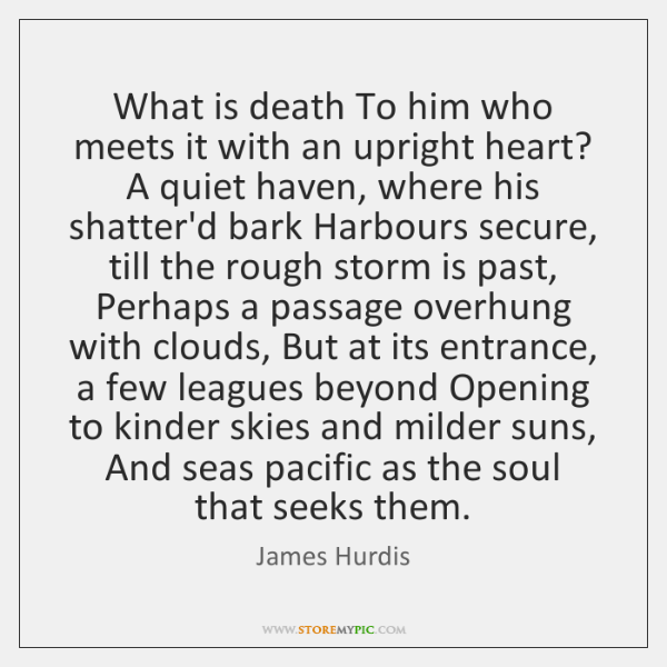 What is death To him who meets it with an upright heart? ...