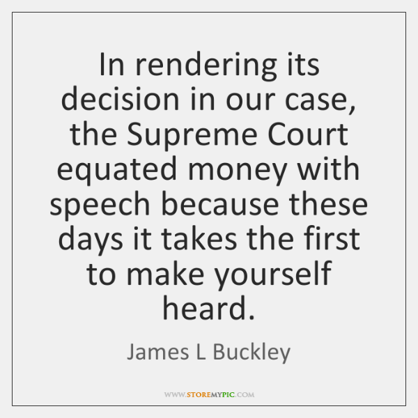 In rendering its decision in our case, the Supreme Court equated money ...