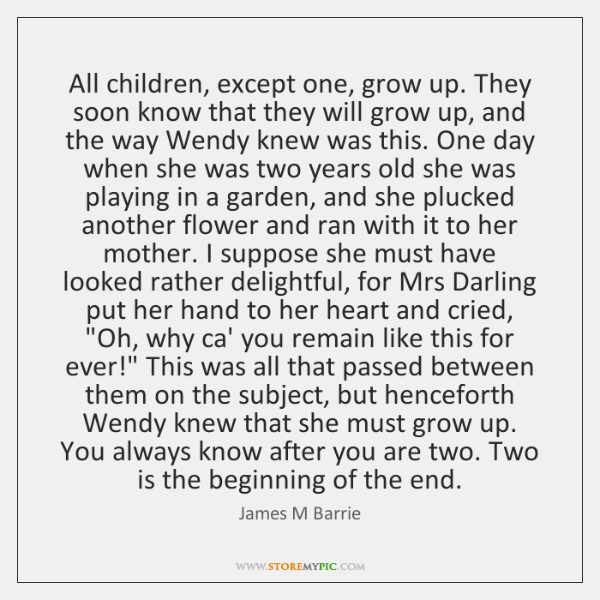 All children, except one, grow up. They soon know that they will ...