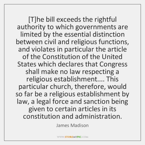 [T]he bill exceeds the rightful authority to which governments are limited ...