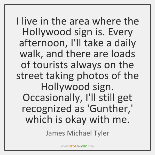 I live in the area where the Hollywood sign is. Every afternoon, ...