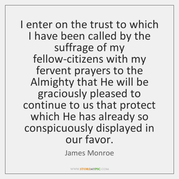 I enter on the trust to which I have been called by ...