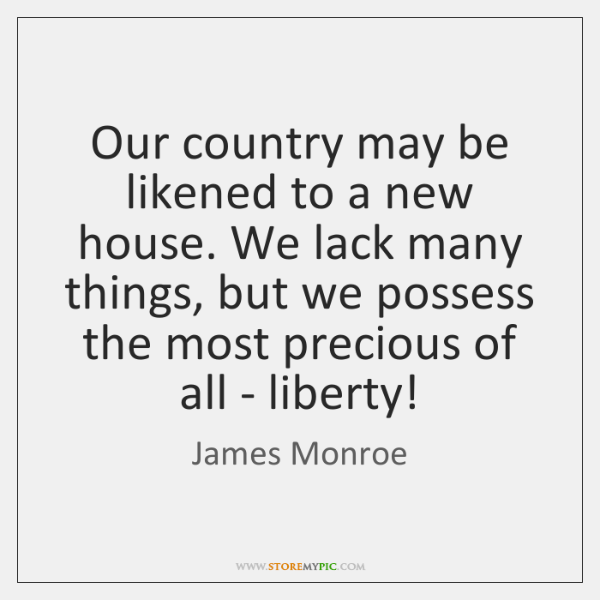 Our country may be likened to a new house. We lack many ...