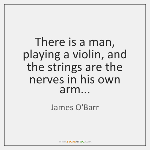 There is a man, playing a violin, and the strings are the ...